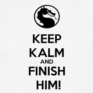 Keep kalm and finish him tshirt - Fitted Cotton/Poly T-Shirt by Next Level