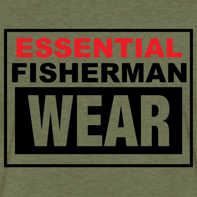 Essential Fisherman WEAR