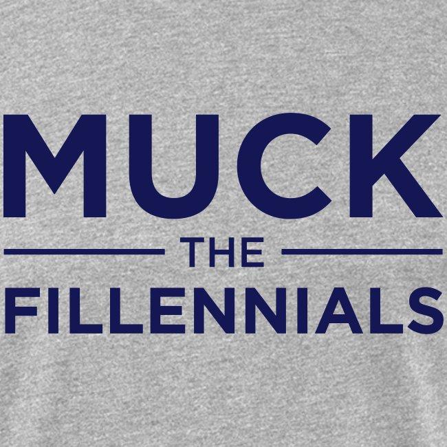 """""""Muck The Fillennials"""" - Navy Text Design"""