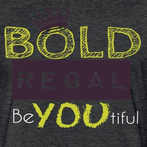 Be Bold Be Regal - Fitted Cotton/Poly T-Shirt by Next Level