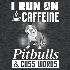 i run on cafeine pitbulls & cuss words - Fitted Cotton/Poly T-Shirt by Next Level