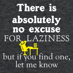 There is absolutely no excuse for laziness - Fitted Cotton/Poly T-Shirt by Next Level