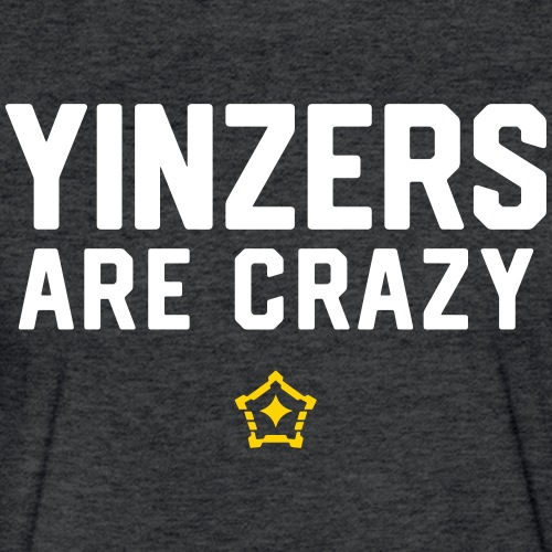 yinz crazy - Fitted Cotton/Poly T-Shirt by Next Level