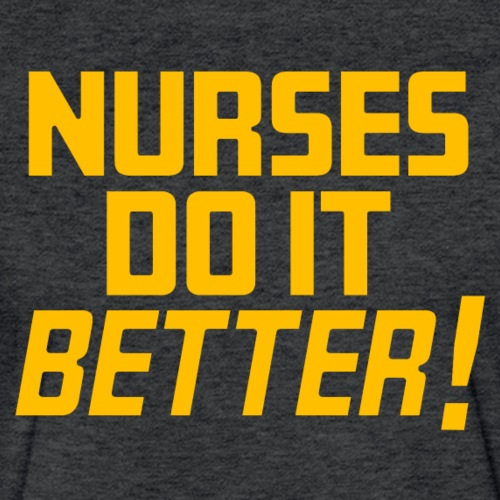 Nurses do it Better - Fitted Cotton/Poly T-Shirt by Next Level