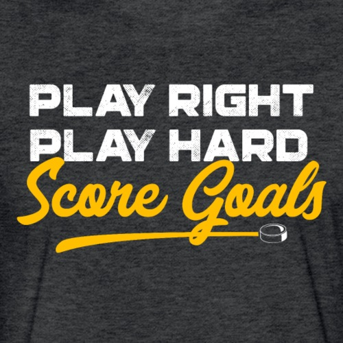 Play Right. Play Hard. Score Goals - Fitted Cotton/Poly T-Shirt by Next Level