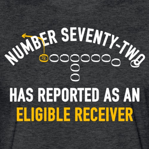 #72 Has Reported as an Eligible Receiver - Fitted Cotton/Poly T-Shirt by Next Level