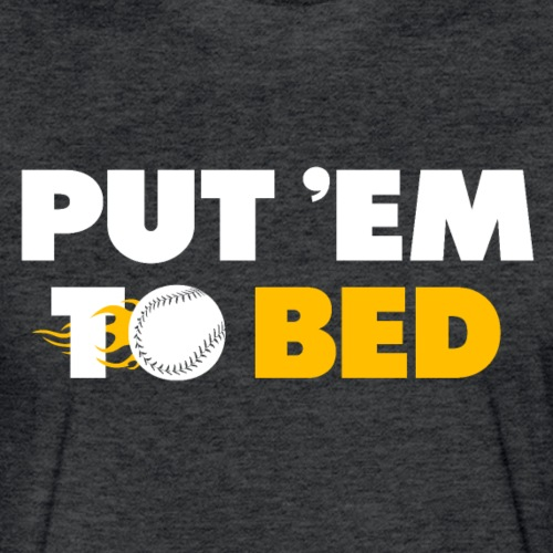 Put 'Em To Bed - Fitted Cotton/Poly T-Shirt by Next Level
