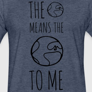 The World Means The World To Me - Fitted Cotton/Poly T-Shirt by Next Level
