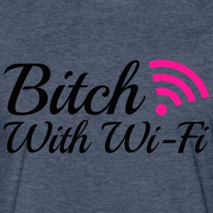 Bitch With Wi Fi T Shirt - Fitted Cotton/Poly T-Shirt by Next Level