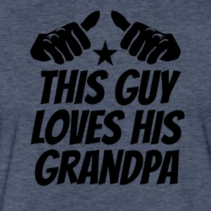 This Guy Loves His Grandpa - Fitted Cotton/Poly T-Shirt by Next Level