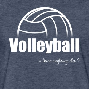 Volleyball-Is there anything else?- Shirt, Hoodie - Fitted Cotton/Poly T-Shirt by Next Level