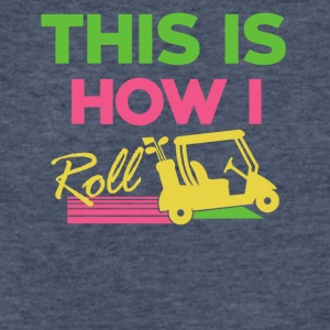 This is how to roll... - Fitted Cotton/Poly T-Shirt by Next Level