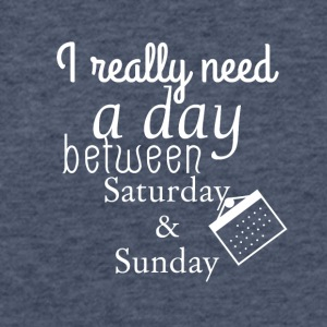 I really need a day between Saturday and Sunday - Fitted Cotton/Poly T-Shirt by Next Level