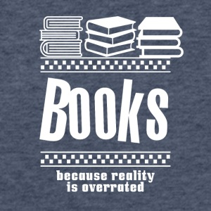Books because reality is overrated - Fitted Cotton/Poly T-Shirt by Next Level