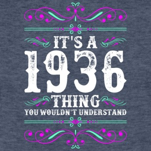 Its A 1936 Thing You Wouldnt Understand - Fitted Cotton/Poly T-Shirt by Next Level