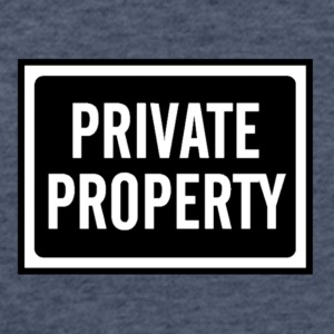 BLACK AND WHITE PRIVATE PROPERTY SIGN - Fitted Cotton/Poly T-Shirt by Next Level
