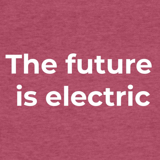 The future is electric