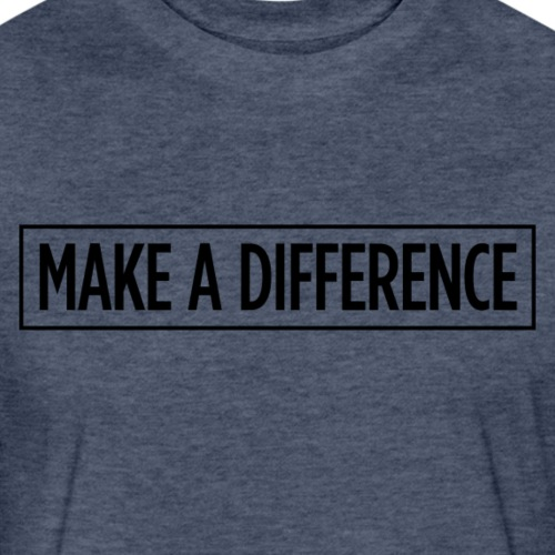 Make A Difference - Fitted Cotton/Poly T-Shirt by Next Level