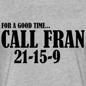 For a Good Time call Fran - Fitted Cotton/Poly T-Shirt by Next Level