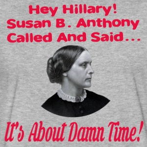 Hey Hillary Its About Damn Time - Fitted Cotton/Poly T-Shirt by Next Level