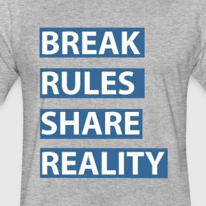 break rules share reality - Fitted Cotton/Poly T-Shirt by Next Level