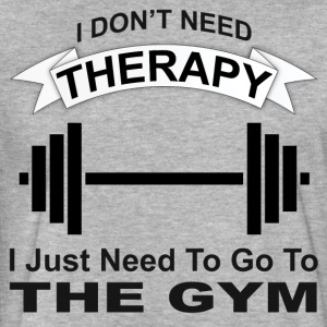I don't need therapy, I need the gym - Fitted Cotton/Poly T-Shirt by Next Level