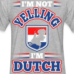 Im Not Yelling Im Dutch - Fitted Cotton/Poly T-Shirt by Next Level