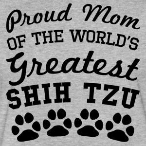 Proud Mom Of The World's Greatest Shih Tzu - Fitted Cotton/Poly T-Shirt by Next Level