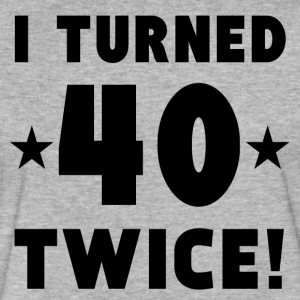 I Turned 40 Twice 80th Birthday - Fitted Cotton/Poly T-Shirt by Next Level