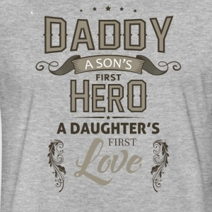 Daddy; a sons first hero, a daughters first love. - Fitted Cotton/Poly T-Shirt by Next Level