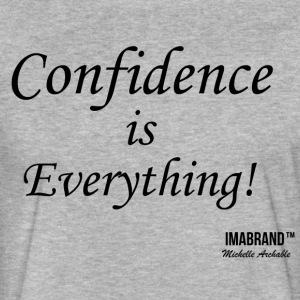 Confidence is Everything - Fitted Cotton/Poly T-Shirt by Next Level