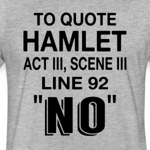To Quote Hamlet NO - Fitted Cotton/Poly T-Shirt by Next Level