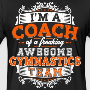 I'm a coach of a freaking awesome gymnastics team - Fitted Cotton/Poly T-Shirt by Next Level