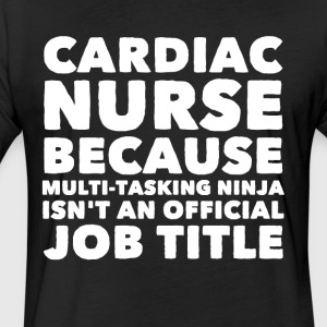 Cardiac nurse because multi tasking ninja isn't an - Fitted Cotton/Poly T-Shirt by Next Level