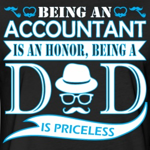 Being Accountant Is Honor Being Dad Priceless - Fitted Cotton/Poly T-Shirt by Next Level