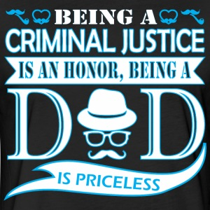 Being Criminal Justice Honor Being Dad Priceless - Fitted Cotton/Poly T-Shirt by Next Level