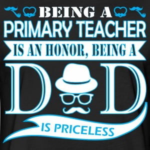 Being Primary Teacher Is Honor Being Dad Priceless - Fitted Cotton/Poly T-Shirt by Next Level