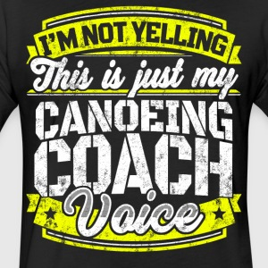 Funny Canoeing coach: My Canoeing Coach Voice - Fitted Cotton/Poly T-Shirt by Next Level