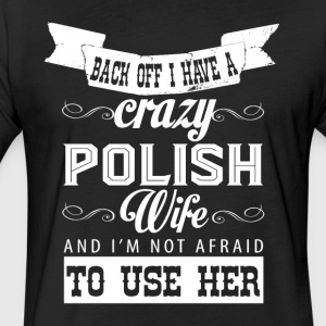 I Have A Crazy Polish Wife T Shirt - Fitted Cotton/Poly T-Shirt by Next Level