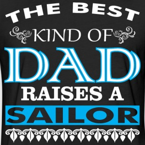The Best Kind Of Dad Raises A Sailor - Fitted Cotton/Poly T-Shirt by Next Level