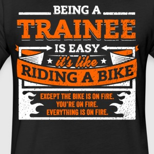 Trainee Shirt: Being A Trainee Is Easy - Fitted Cotton/Poly T-Shirt by Next Level