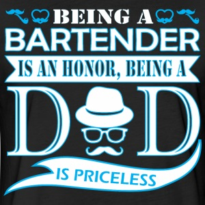 Being Bartender Is Honor Being Dad Priceless - Fitted Cotton/Poly T-Shirt by Next Level