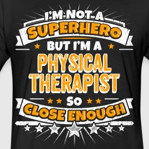 Not A Superhero But A Physical Therapist - Fitted Cotton/Poly T-Shirt by Next Level