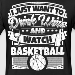 I just want to drink wine and play basketball shir - Fitted Cotton/Poly T-Shirt by Next Level