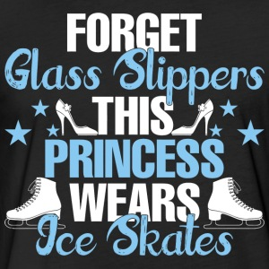 Forget Glass Slippers This Princess Wear Ice Skate - Fitted Cotton/Poly T-Shirt by Next Level