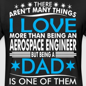 There Arent Many Things Love Being Aerospace Dad - Fitted Cotton/Poly T-Shirt by Next Level