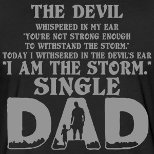 I Am The Storm Single Dad - Fitted Cotton/Poly T-Shirt by Next Level