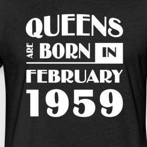 Queens are born in February 1959 - Fitted Cotton/Poly T-Shirt by Next Level