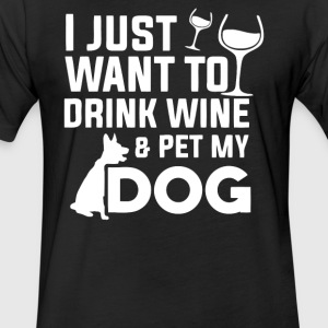 I Just Want To Drink Wine and Pet My Dog - Fitted Cotton/Poly T-Shirt by Next Level