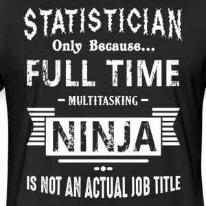 Statistician Job Title Shirt - Fitted Cotton/Poly T-Shirt by Next Level